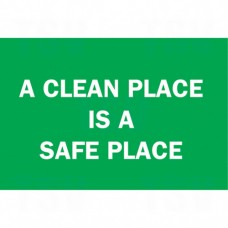 """""""A Clean Place Is A Safe Place"""" Sign, 10"""" x 14"""", Vinyl, English Each"""